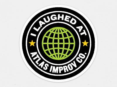 I Laughed At Atlas Improv Co. Sticker atlas improv co. improv swag improv merch swag stickermule sticker