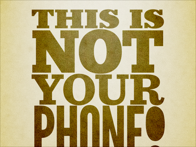 This is not your phone!