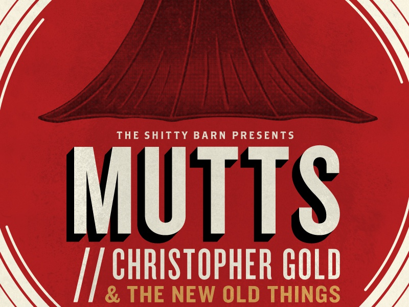 Mutts // Christopher Gold - Shitty Barn Sessions 169.17 phonograph gramophone typography shitty barn music gig poster