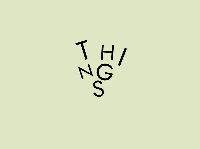 Things, logotype typography art design blog branding brand logo logotype things