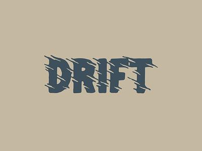Drift a bit typography typedrawn typo lettering type