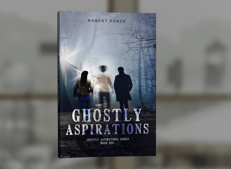 Ghostly Aspirations by Robert Pence photosop book covers book cover design cover design professional professional book cover design book cover book graphic design