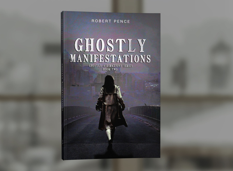 Ghostly Manifestations by Robert Pence book covers book cover design photosop cover design professional professional book cover design book cover book graphic design