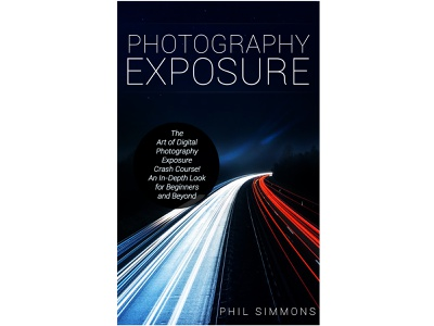 EBook cover: Photography Exposure by Phil Simmons professional ebook cover design ebook cover ebook cs6 photosop design cover professional professional book cover design book book cover photosop cs6 graphic design