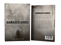 Damaged Goods by Tim Paulsen