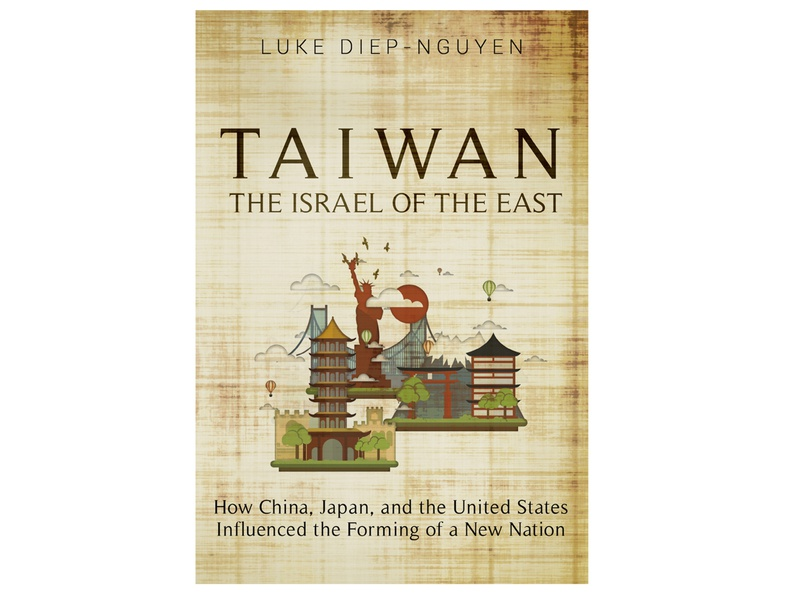Taiwan - The Israel of the East by Luke Diep-Nguyen ebook cover book covers book cover design design cover professional professional book cover design book cover book graphic design