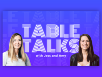 Table Talks with Jess and Amy