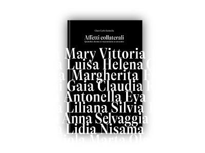 Affetti Collaterali. Gian-Carlo Iannella / Book and cover design book design bold type book cover art essay cover layout book layout white black typogaphy book covers jacket book cover design book cover