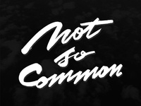 Not So Common