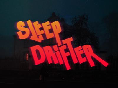 Sleep Drifter