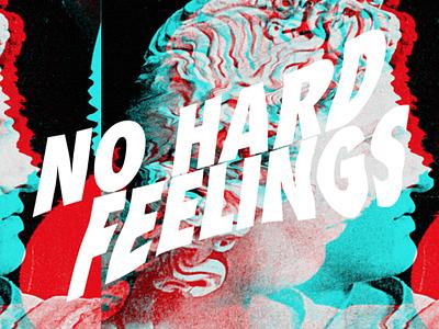 NO HARD FEELINGS glitch rgb lettering typography