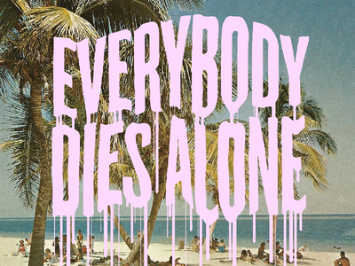 EVERYONE tropical drip lettering typography horror