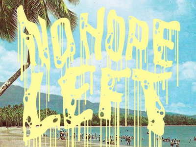 NO CHEESE LEFT tropical vintage drip typography lettering