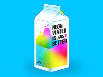 Neon Water Is Better