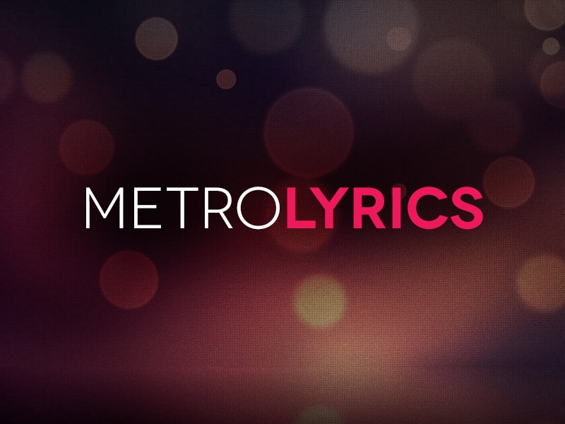 Metrolyrics.com   All lyrics, Songs, Music lyrics