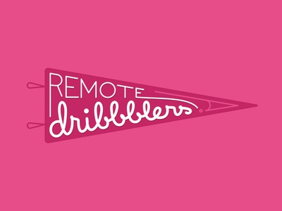 Team Remote Dribbblers dribbble pennant warmup