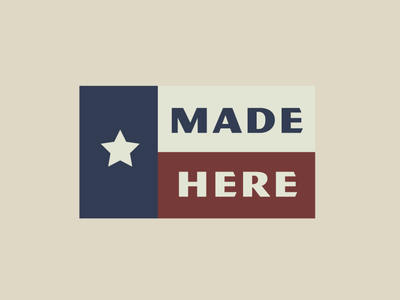 Texas Flag - Made Here flag shop local made in america typography texas vector branding illustration design