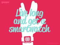 Live long and get a smartwatch