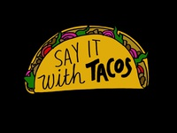 Say it with Tacos