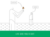 Life Give You A Shit.