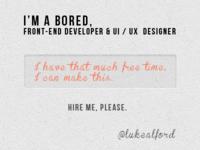 Hire me =)