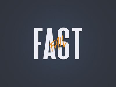 Fail Fast failed graphic design ui ux uxdesign uidesign motivationalquote design tip inspiration quote typography fast