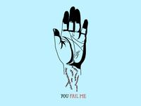 You Fail Me