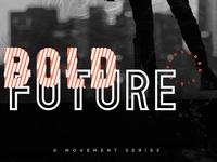 Bold Future - Sermon Series
