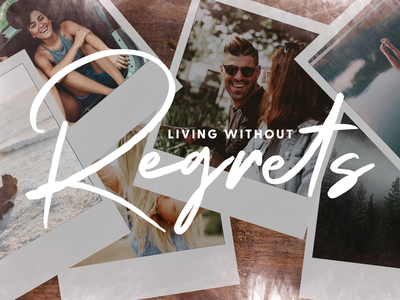 Living Without Regrets - Sermon Series