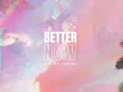 Better Now | Sermon Series