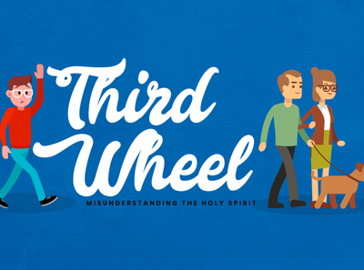 Third Wheel | Sermon Series