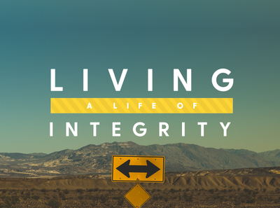 Living A Life of Integrity | Sermon Series