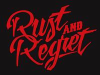 Rust & Regret
