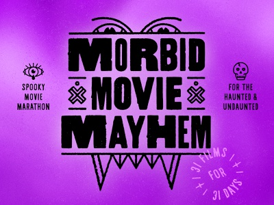 Morbid Movie Mayhem Logo + Branding halloween movie poster movie poster design design challenge graphic design typography nevada design reno design reno branding illustration logo design logo
