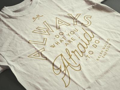 Emerson Quote Shirt gold tshirt shirts brokenstraw serif gothic shirtdesign inspiration quote ralph waldo emerson emerson shirt