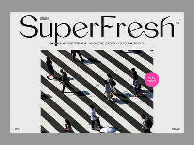 SuperFresh™ video japan tokyo shibuya branding photography logo sketch fashion minimalist minimalism photography layout website web design webdesign typography