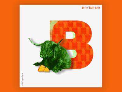 B for bull shit