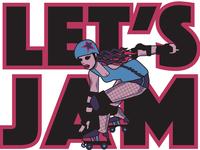 Let's Jam - Roller Derby