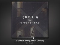 U Got It Bad by Tony B (cover art)
