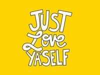 Just Love Ya'self