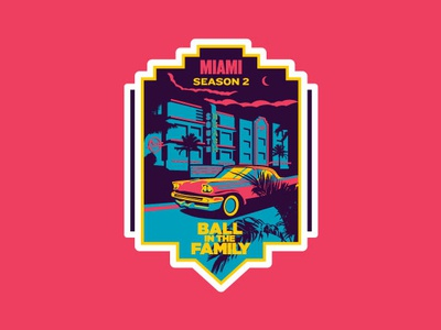Ball In The Family - Miami addtocart ball in the family ball brothers big baller brand nightlife building car miami addthis vector design travel badge team erickson landscape illustration adventure