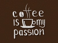 Coffee is my passion lettering