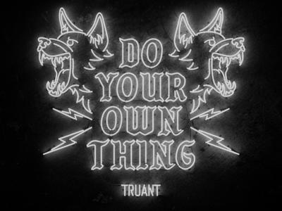 Truant - Do Your Own Thing illustration branding design wolves typography 3dtype neon 3d freelance branding agency brand design branding brand