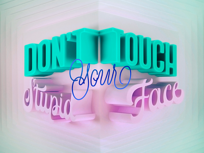 DON'T TOUCH YOUR FACE :) c4d 3d letters face type design 3d lettering illustrated type cinema 4d 3d calligraphy lettering illustration typography design
