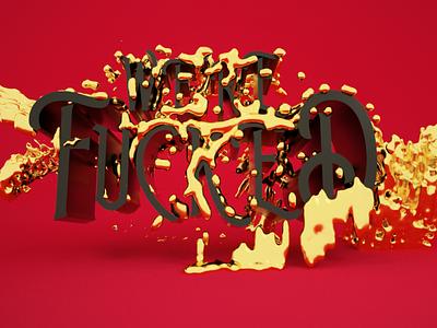 We're F*ed coronavirus illustration animation c4d cinema 4d calligraphy lettering 3d typography design