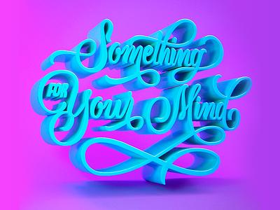 Something for your mind 3d lettering 3d letters plastic c4d cinema 4d purple lettering 3d 3d letters typography