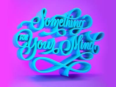 Something for your mind 3d lettering 3d letters plastic c4d cinema 4d purple lettering 3d 3d letters typography
