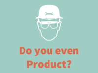 Do you even Product?