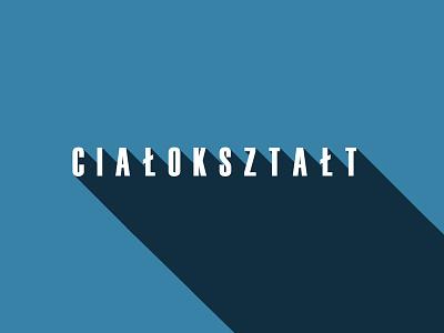 Ciałoksztalt minimal shade poland fun font typography blue text