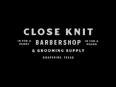 Close Knit Barbershop layout seal design black barbershop grooming barber branding design parker peterson identity vintage wordmark brand logo dallas branding typography